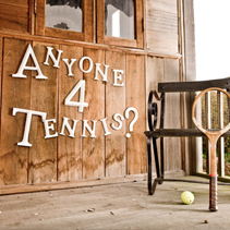 anyone 4 tennis