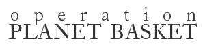 operation planet basket